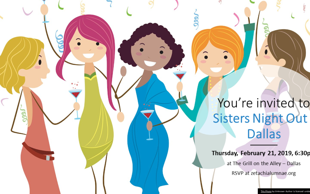 February 21, 2019 – Sisters Night Out – Dallas